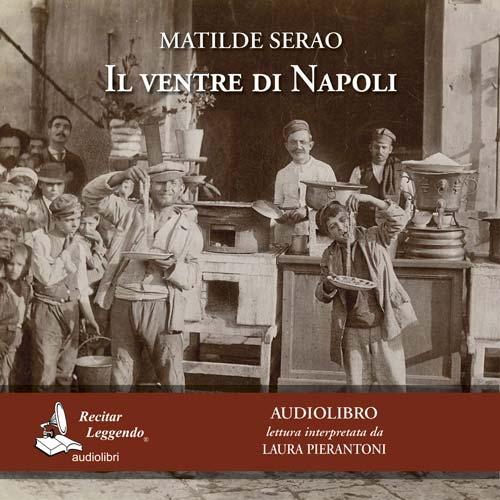 Il Ventre di Napoli di Matilde Serao – audiolibro