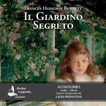 Il Giardino Segreto – F. H. Burnett – audiolibro