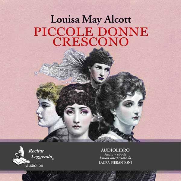 Piccole Donne Crescono – L. M. Alcott – audiolibro