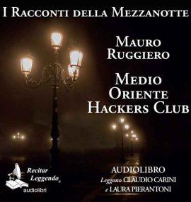Medio Oriente Hackers Club – Mauro Ruggiero – audiolibro