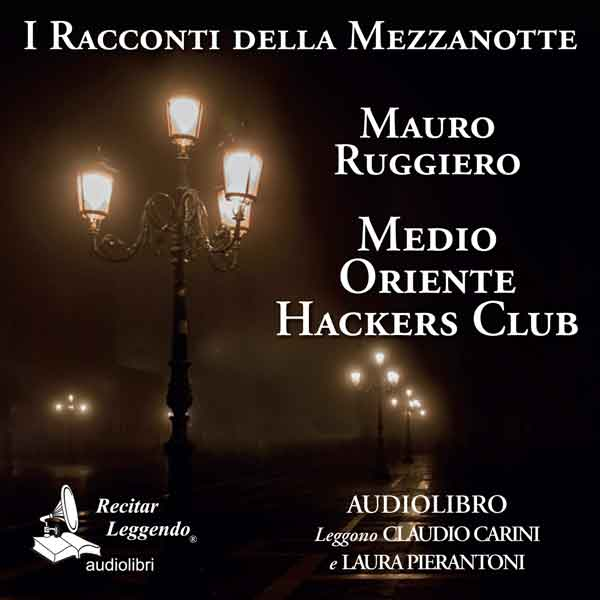 Medio Oriente Hackers Club – Mauro Ruggiero – audiolibro